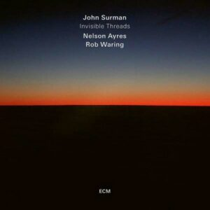 Invisible Threads - John Surman