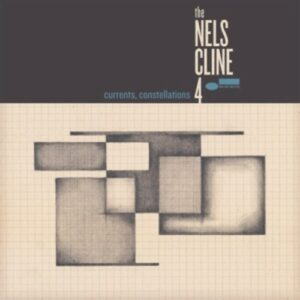 Currents, Constellations - The Nels Cline 4