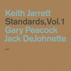 Standards Vol. 1 - Keith Jarrett