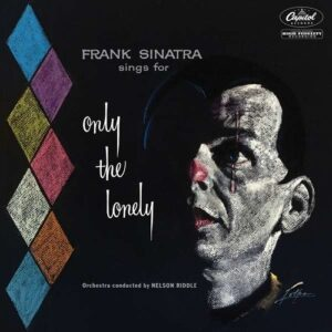 Frank Sinatra Sings For Only The Lonely (60th-Anniversary-Edition)