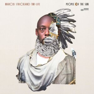 People Of The Sun - Marcus Strickland's Twi-Life