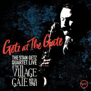 Getz At The Gate - Stan Getz Quartet