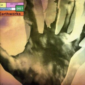 Dig ? - Bill Bruford's Earthworks