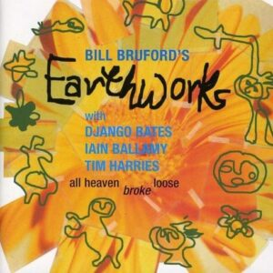 All Heaven Broke Loose - Bill Bruford's Earthworks