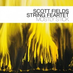 Mostly Stick - Scott Fields String Feartet
