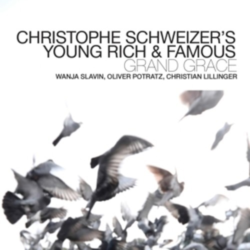 Grand Grace - Christophe Schweizer's Young Rich & Famous