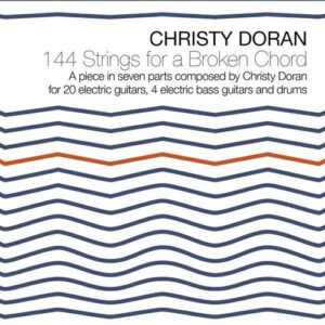 144 Strings For A Broken Chord - Christy Doran