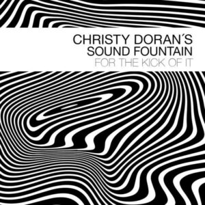 For The Kick Of It - Christy Doran's Sound Fountain