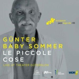 Le Piccole Cose, European Jazz Legends Vol. 9 - Günter 'Baby' Sommer