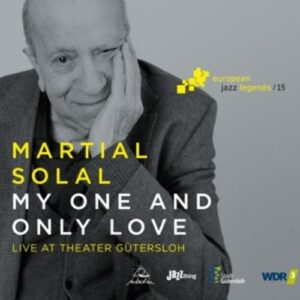 My One And Only Love, European Jazz Legends Vol. - Martial Solal