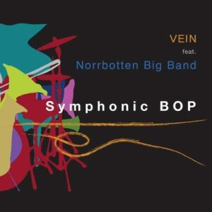 Symphonic Bop - Vein Feat. Norrbotten Big Band