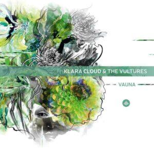 Vauna - Klara Cloud & The Vultures