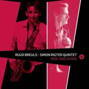 Rise And Shine - Ruud Breuls & Simon Rigter Quintet
