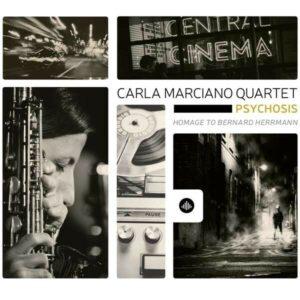 Psychosis, Homage To Bernard Herrmann - Carla Marciano Quartet