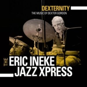 Gordon: Dexternity - The Eric Ineke Jazzxpress