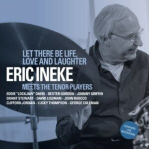 Let There Be Life, Love And Laughter - Eric Ineke