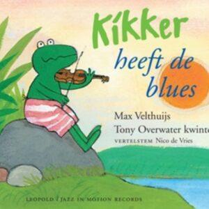 Kikker Heeft De Blues - Tony Overwater Quintet