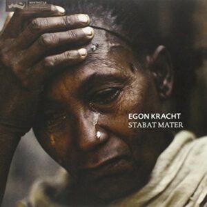 Kracht: Stabat Mater, Stabat Pater - Egon Kracht & The Troupe