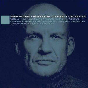 Dedications, Works For Clarinet & Orchestra - Roeland Hendrikx