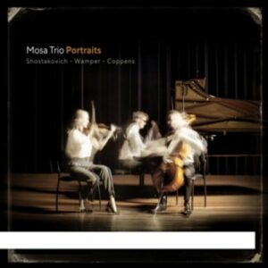 Shostakovich / Wamper / Coppens: Portraits - Mosa Trio
