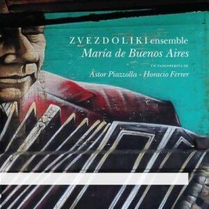 Piazolla / Ferrer: Maria De Buenos Aires - Z V E Z D O L I K I Ensemble