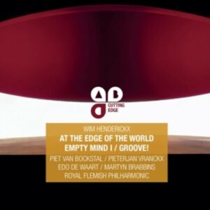 Henderickx: At The Edge Of The World / Empty Mind I / Groove! - Royal Flemish Philharmonic