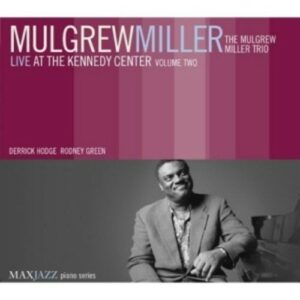 Live At The Kennedy Center Volume Two - Mulgrew Miller