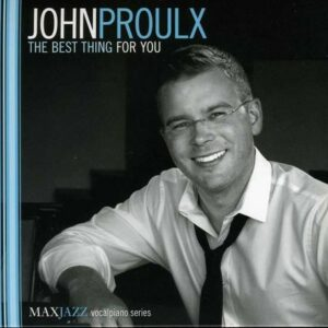 The Best Thing For You - John Proulx