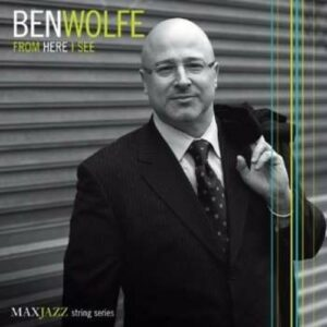 From Here I See - Ben Wolfe