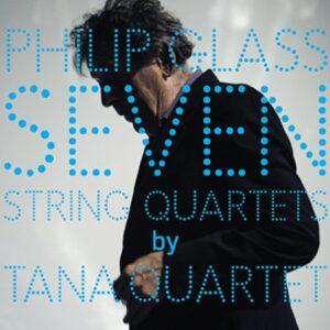 Glass: 7 String Quartets - Tana Quartet