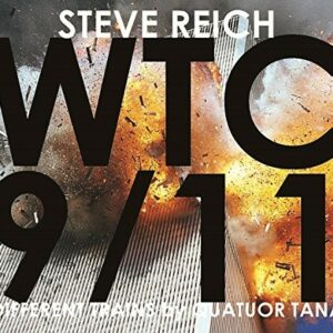 Steve Reich: WTC 9/11 & Different Trains - Quatuor Tana