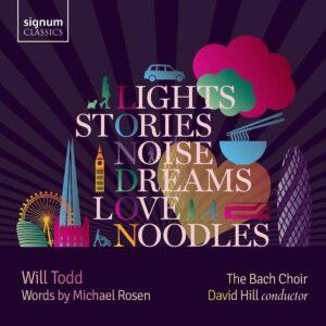 Todd: Lights, Stories, Noise, Dreams, Love, Noodles - Bach Choir