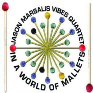 In A World Of Mallets - Jason Marsalis Vibes Quartet