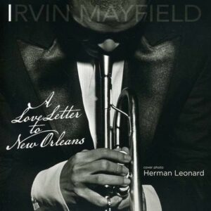 A Love Letter To New Orleans - Irvin Mayfield