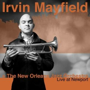 Live At Newport - Irvin Mayfield
