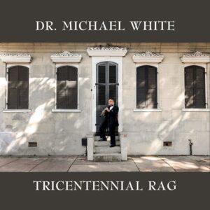 Tricentennial Rag - Dr. Michael White