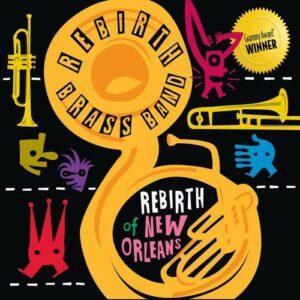 Rebirth Of New Orleans (Vinyl) - Rebirth Brass Band