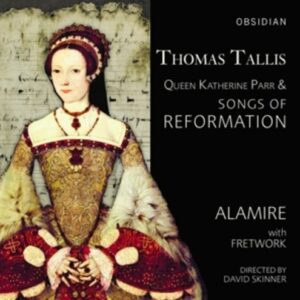 Thomas Tallis: Songs Of Reformation - Alamire