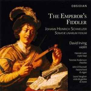 Johann Heinrich Schmelzer: The Emperors Fiddle - David Irving