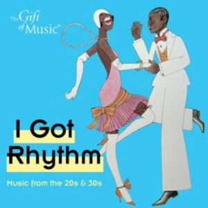 I Got Rythm: Music From The 20S&30S