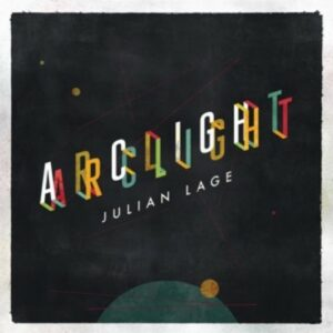Arclight - Julian Lage