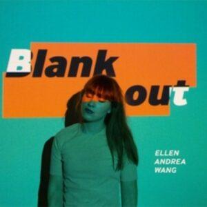 Blank Out - Ellen Andrea Wang