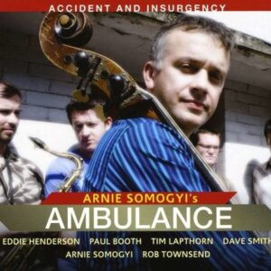 Accident And Insurgency - Arnie Somogyi's Ambulance Featuring Eddie Henderson