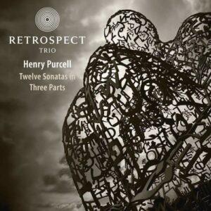 Purcell: Twelve Sonatas In Three Parts - Retrospect Trio