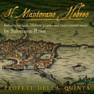 Salomone Rossi: Il Mantovano Hebreo - Profeti Della Quinta