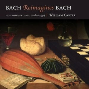 Bach Reimagines Bach - William Carter