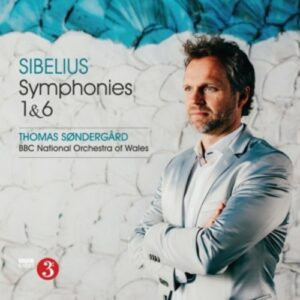 Sibelius: Symphonies Nos. 1 & 6 - Thomas Sondergard