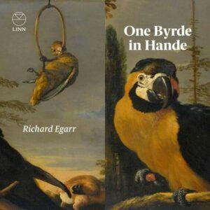 William Byrd: One Byrde In Hande - Richard Egarr