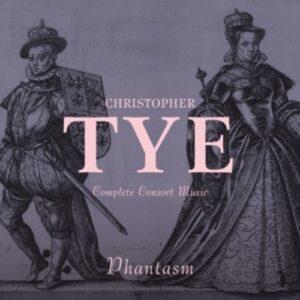 Christopher Tye: Complete Consort Music - Phantasm