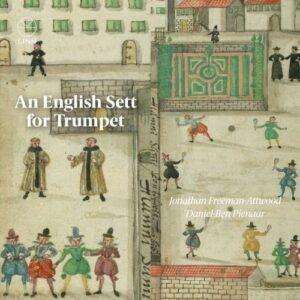 Gibbons / Dowland / Byrd / Jenkins: An English Sett For Trumpet - Jonathan Freeman-Attwood & Daniel-Ben Pienaar